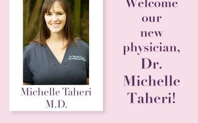 Welcome our new doctor – Dr. Michelle Taheri